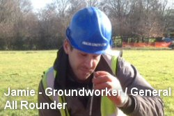 Jamie - Groundworker / General All Rounder